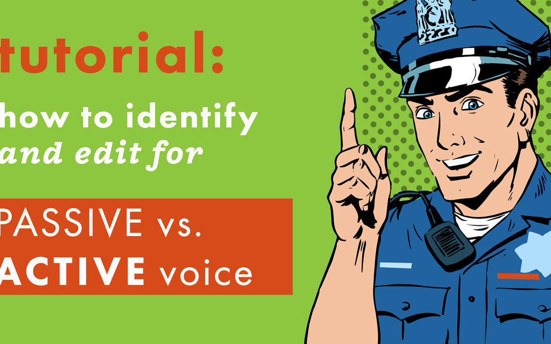 Writing tutorial: how to identify and edit for passive voice